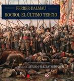 Rocroi, 1643: donde los Tercios perdieron todo menos el honor y la gallardía