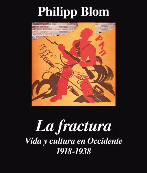 Cubierta de «La Fractura. Vida y cultura en Occidente, 1918-1938»