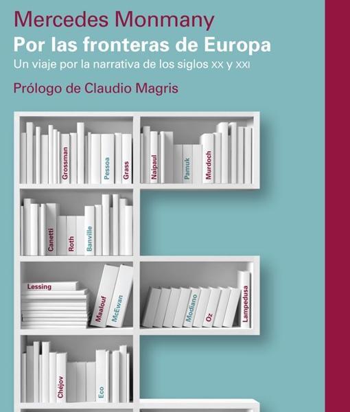 Cubierta de «Por las fronteras de Europa. Un viaje por la narrativa de los siglos XX y XXI»