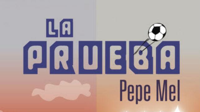 """""""La prueba"""", tercer libro de Pepe Mel"""