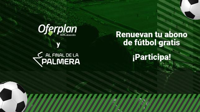Alfinaldelapalmera y Oferplan renuevan tu abono de la temporada 18-19