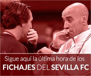 Sigue aquí la última hora de los fichajes del Sevilla FC