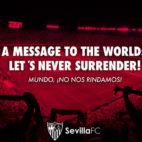 El Sevilla FC lanzó su mensaje de ánimo contra el coronavirus