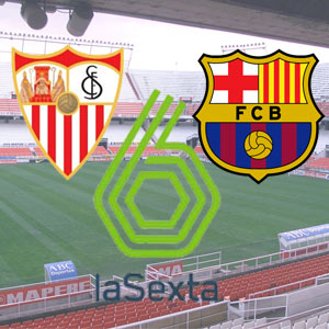 Sevilla FC: El encuentro contra el Barcelona, por laSexta